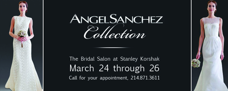 The Bridal Salon at Stanley Korshak, Angel Sanchez Trunk Show