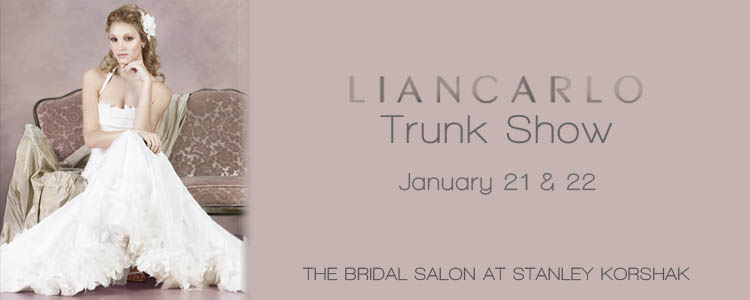 Liancarlo Trunk Show - The Bridal Salon at Stanley Korshak
