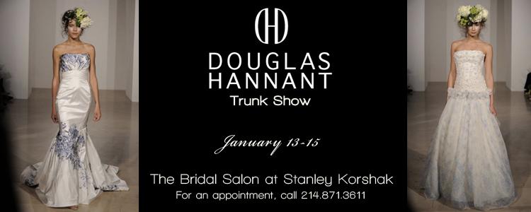 Douglas Hannant Trunk Show, The Bridal Salon at Stanley Korshak