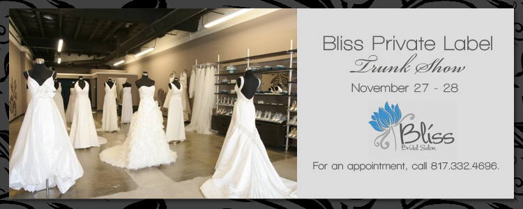 Bliss Bridal Salon, Private Label Trunk Show