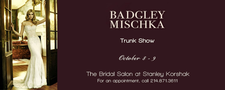 Badgley Mischka Trunk Show, Bridal Salon at Stanley Korshak Trunk Show in Dallas