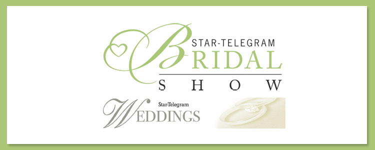 Star Telegram Bridal Show