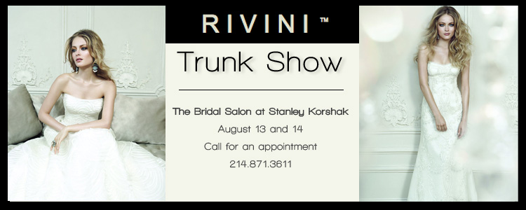 The Bridal Salon at Stanley Korshak, Rivini Trunk Show