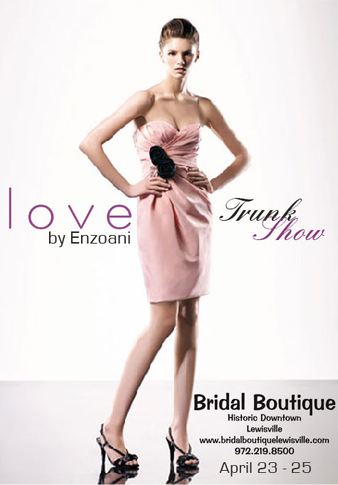 Love by Enzoani Trunk show this weekend at Bridal Boutique in Lewisville, Texas