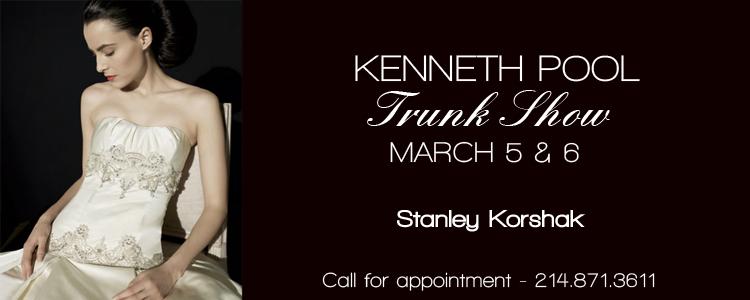 Kenneth Pool Trunk Show, Bridal Salon at Stanley Korshak