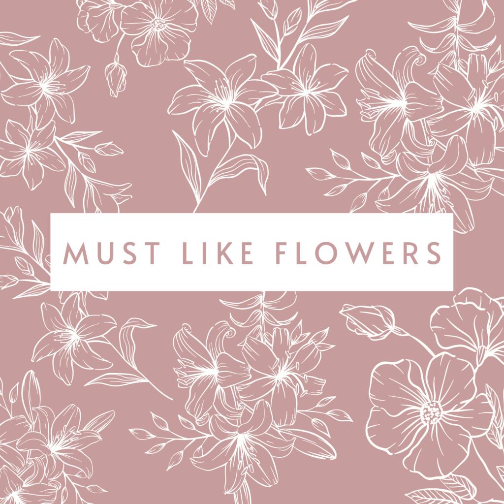 Must Like Flowers - North Texas